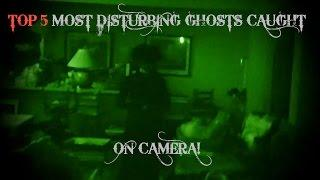 TOP 5 DISTURBING GHOSTS CAUGHT ON TAPE (JULY 2016)