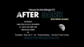 After Dark Radio with Guests from Thames Society of Paranormal Investigations