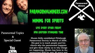 Shawn Kelly from Pittsburgh Paranormal Society Interview - Mining for Spirits