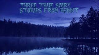 3 True Scary Stories From Reddit (Vol. 5)
