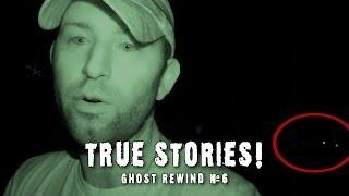 True Stories of Paranormal Activity! │ Ghost Rewind #6