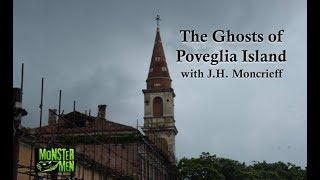 The Ghosts of Poveglia Island with J.H. Moncrieff - Monster Men Ep. 119