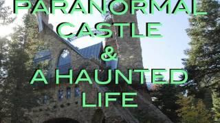Paranormal Castle & A Haunted Life - The Haunted Estate Podcast
