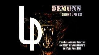 Living Paranormal Magazine Live - Demons