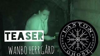 L.T.G.S Paranormal Investigators. Ghosthunt Teaser from Wanbo Mansion LaxTon Ghost Sweden Spökjägare