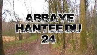 Lieux hantés - Abbaye hantée du 24