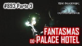Os Fantasmas do Palace Hotel   Caça Fantasmas Brasil   # 893 parte3