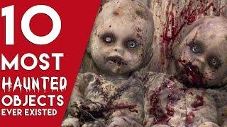 Top 10 most haunted objects in the world  | creepy haunted objects  | Scary objects  |