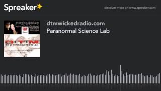Paranormal Science Lab (part 3 of 4)