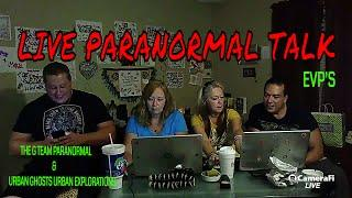 LIVE PARANORMAL TALK WITH (EVP'S)!