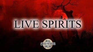 Live Spirits   Ghost Stories, Paranormal, Supernatural, Hauntings, Horror