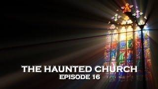 Police Ghost Stories: Real Haunted Church! (DE Ep. 16)