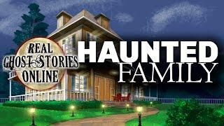 Haunted Family | Ghost Stories & Paranormal Podcast