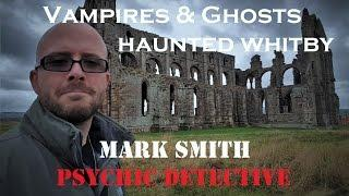 Mark Smith PSYCHIC Detective #3 | Solo PARANORMAL Investigating | Whitby Dracula & GHOSTS