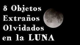 8 Objetos Extraños Olvidados en la Luna