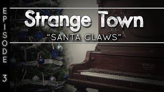"Strange Town: ""Santa Claws"" - Private Residence - REAL STORIES - REAL EVIDENCE"