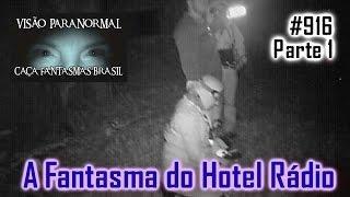 O Fantasmas das Ruínas do Hotel Radio - Caça Fantasmas Brasil #916 parte1