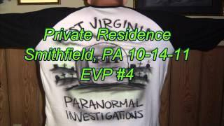 WVPI:  Private Residence Smithfield, PA EVP #4