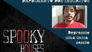 Spooky Houses - Depoimentos dos Pacientes - Depressão