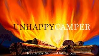 Unhappy Camper | Ghost Stories, Paranormal, Supernatural, Hauntings, Horror