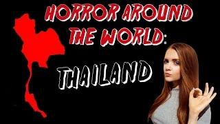 ✈ Horror Around the World ✈ Episode 11: THAILAND