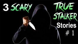 3 Scary True Stalker Stories # 1