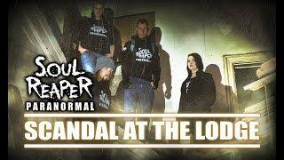 Soul Reaper Paranormal | Scandal At The Lodge