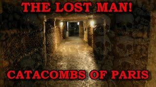 Catacombs of Paris Ghosts - Lost Man Footage