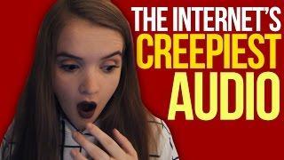 Reacting the Internet's Creepiest Audio!
