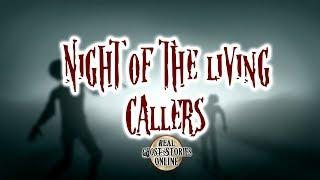 Night of The Living Caller | Ghost Stories, Paranormal, Supernatural, Hauntings, Horror