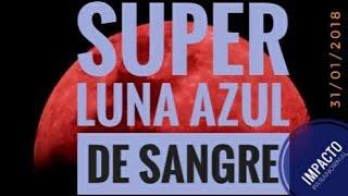 Super luna azul de sangre - 31/01/2018