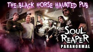 Soul Reaper Paranormal | Black Horse Haunted Pub Wakefield