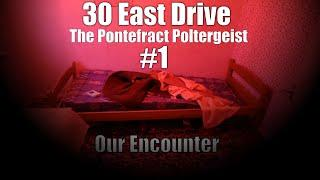 Europe's Most terrifying REAL Poltergeist 30 East Drive Pontefract - Our Paranormal Ghost Encounter