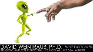 David Weintraub, Ph.D. - What Happens To Religion If We Find Extraterrestrial Life?