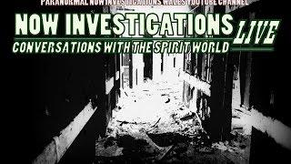 NOW INVESTIGATIONS LIVE | Conversations from the Spirit World
