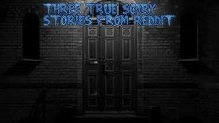 3 True Scary Stories From Reddit (Vol. 7)