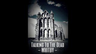 Talking To The Dead #7   Whitby Ghosts   Caught On Tape