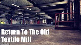 The Return To The Old Textile Mill | Haunted Yorkshire