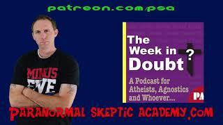 PSA Extra - Phil's Skeptical Interview (The Week in Doubt)