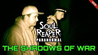 Soul Reaper Paranormal | The Shadows Of War | Haunted Woods