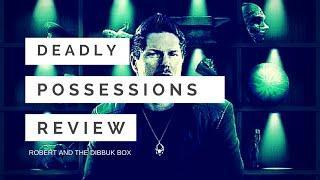 Deadly Possessions: Robert & the Dibbuk Box
