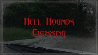 HELL HOUNDS CROSSING
