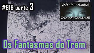 Fantasmas do Acidente de Trem   Caça Fantasmas Brasil   #919 parte3